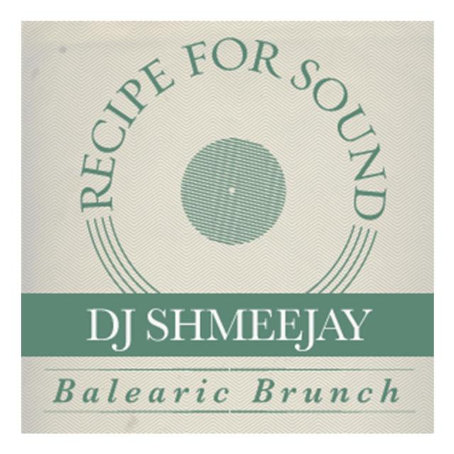 djShmeeJay_Balearic Brunch