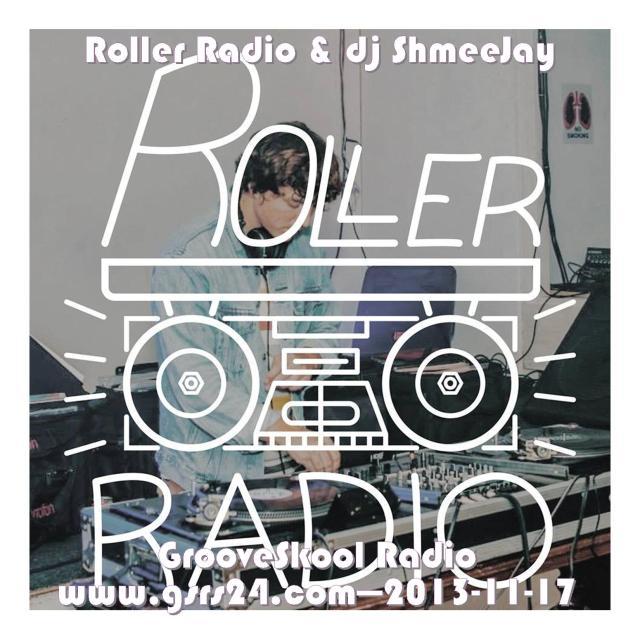 djShmeeJay_GrooveSkool - Roller Radio