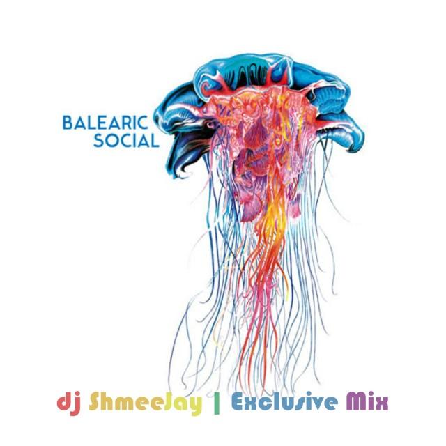 dj ShmeeJay_Balearic Social
