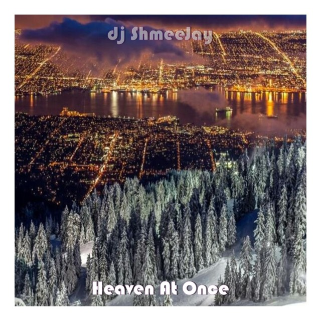 djShmeeJay_Heaven At Once